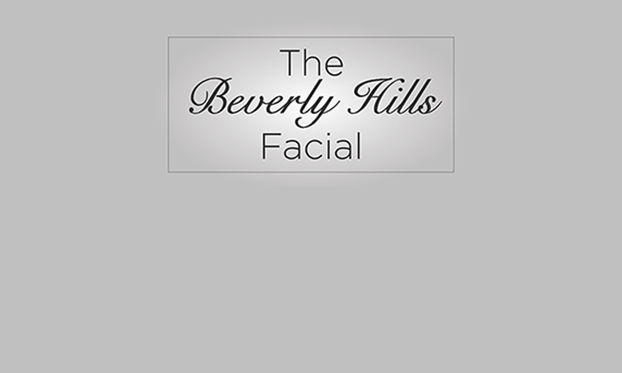 The Beverly Hills Facial